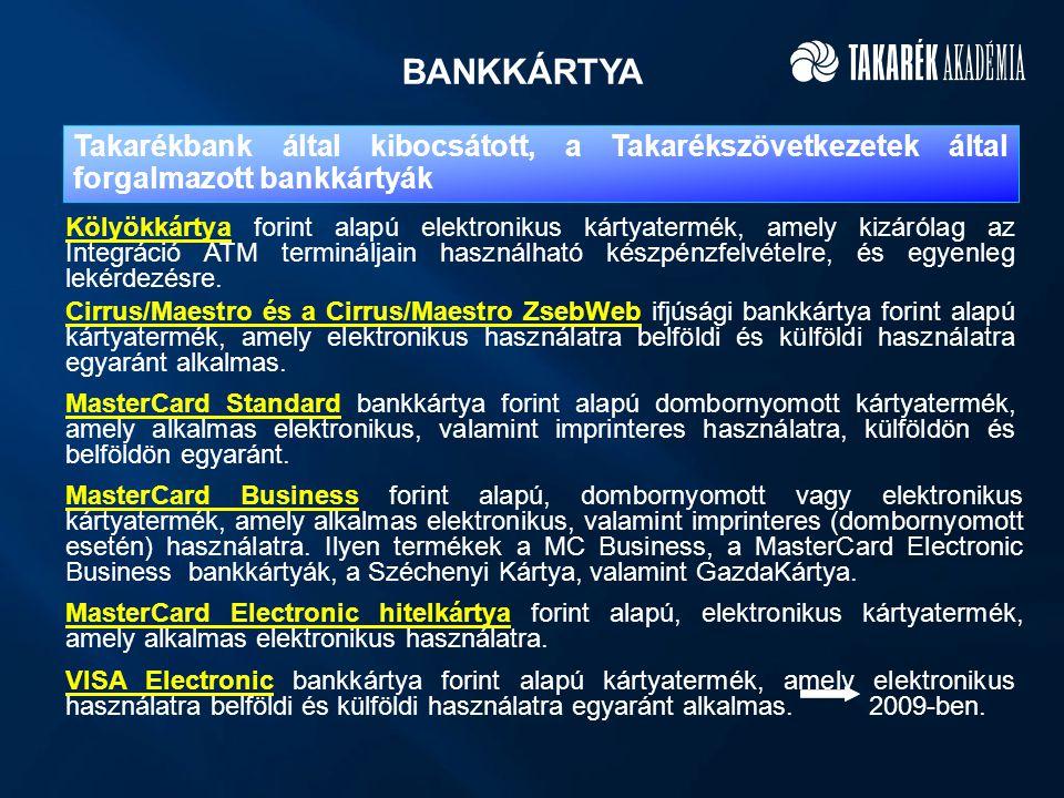 BANKKÁRTYA Takarékbank által kibocsátott, a Takarékszövetkezetek által forgalmazott bankkártyák.
