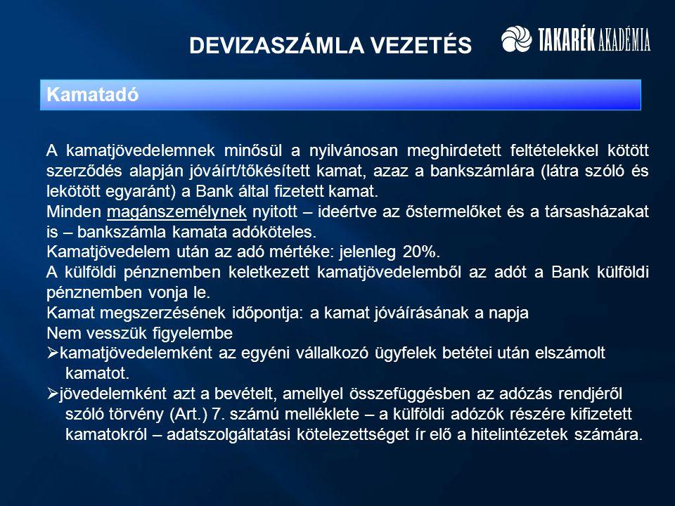 DEVIZASZÁMLA VEZETÉS Kamatadó