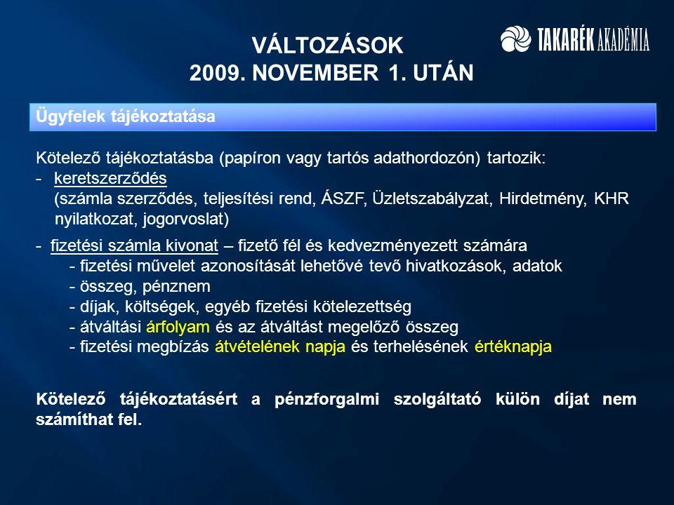 VÁLTOZÁSOK 2009. NOVEMBER 1. UTÁN