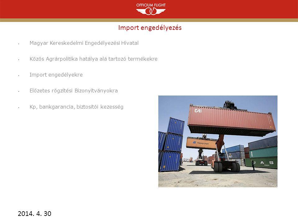 Import engedélyezés Magyar Kereskedelmi Engedélyezési Hivatal. Közös Agrárpolitika hatálya alá tartozó termékekre.