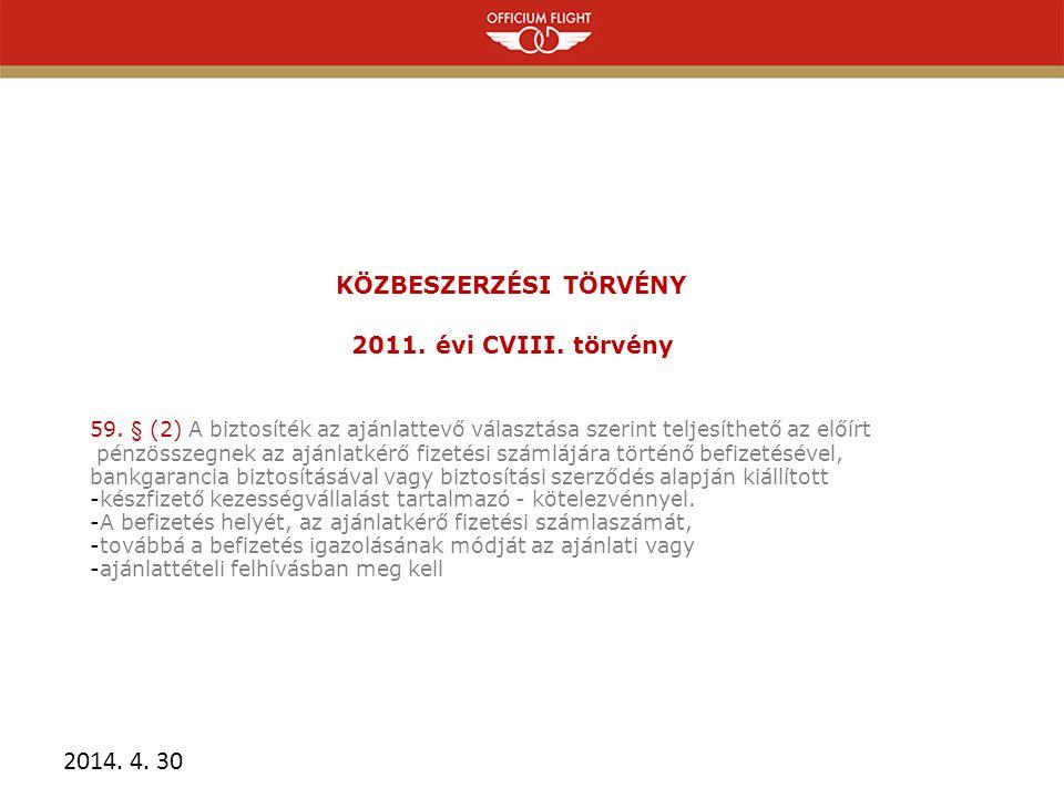 KÖZBESZERZÉSI TÖRVÉNY 2011. évi CVIII. törvény