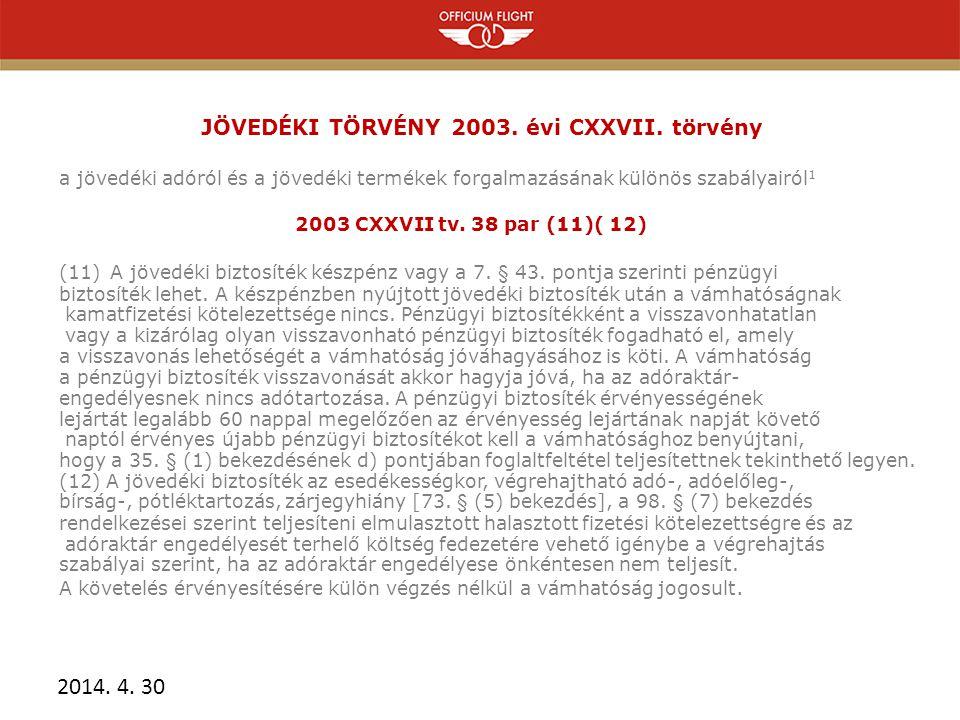 JÖVEDÉKI TÖRVÉNY 2003. évi CXXVII. törvény