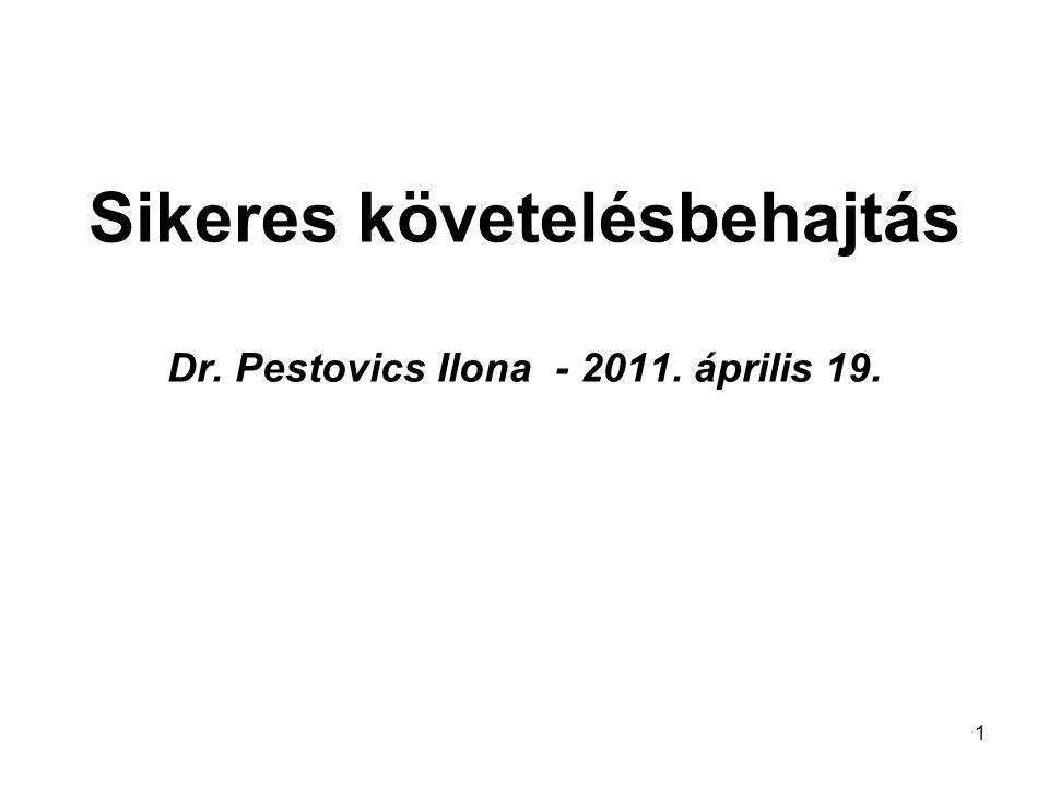 Sikeres követelésbehajtás Dr. Pestovics Ilona - 2011. április 19.