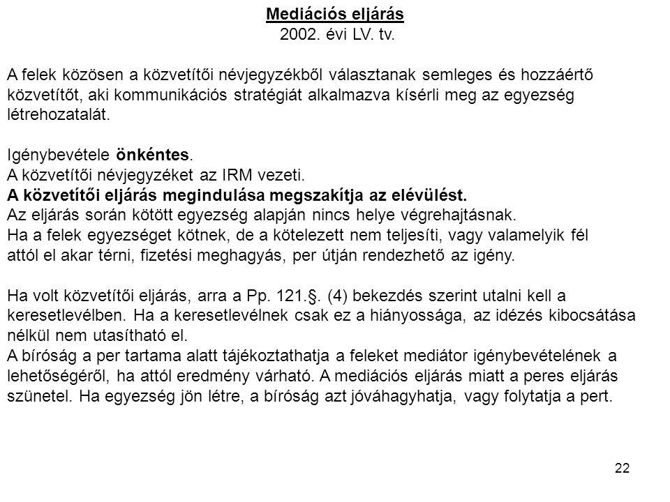 Mediációs eljárás 2002. évi LV. tv. A felek közösen a közvetítői névjegyzékből választanak semleges és hozzáértő.