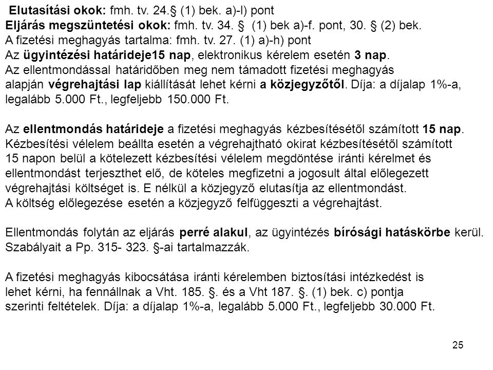 Elutasítási okok: fmh. tv. 24.§ (1) bek. a)-l) pont