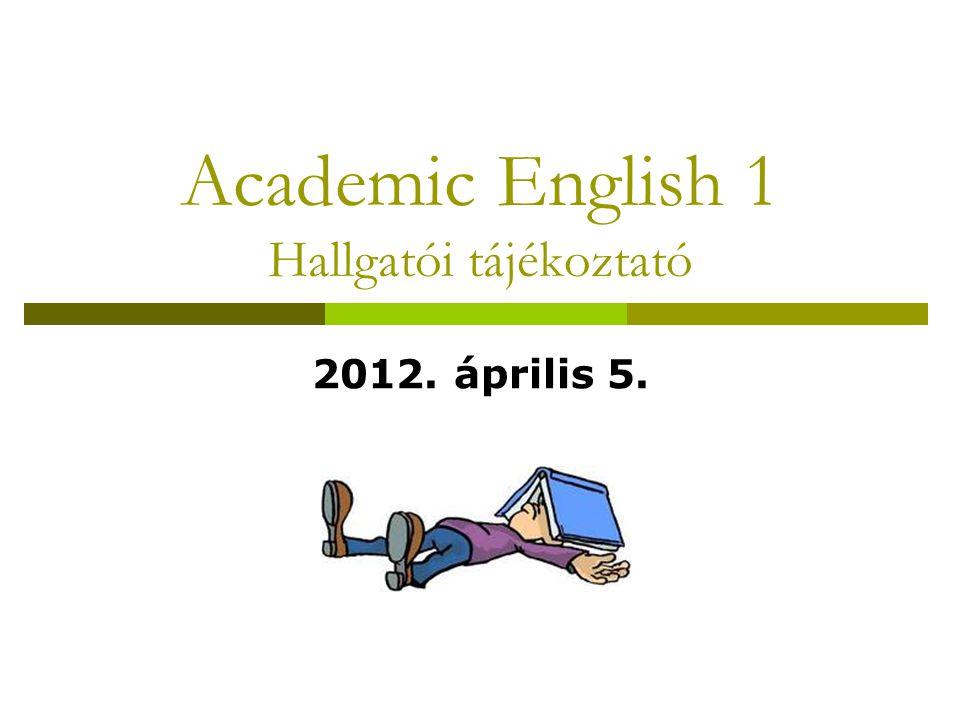 Academic English 1 Hallgatói tájékoztató