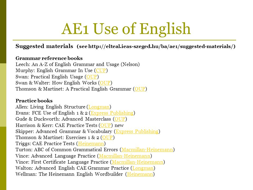 AE1 Use of English Suggested materials (see http://elteal.ieas-szeged.hu/ba/ae1/suggested-materials/)
