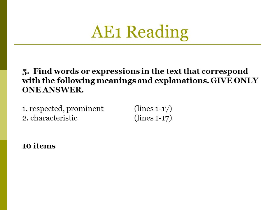 AE1 Reading 5. Find words or expressions in the text that correspond with the following meanings and explanations. GIVE ONLY ONE ANSWER.