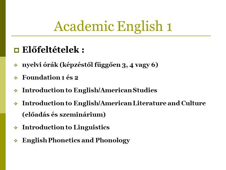 Academic English 1 Előfeltételek :