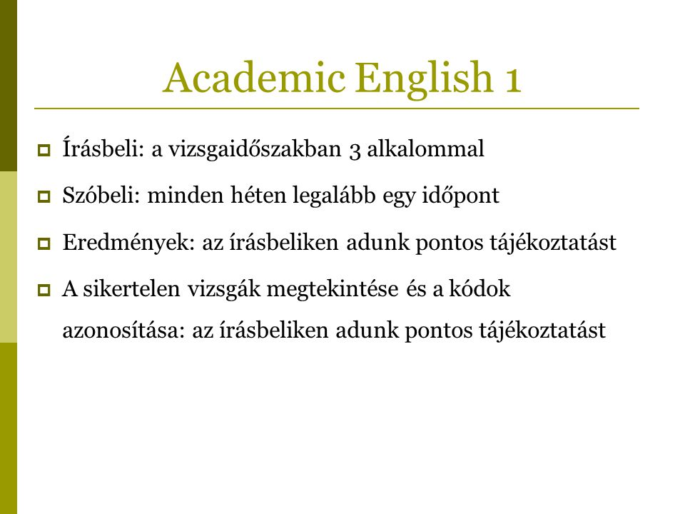 Academic English 1 Írásbeli: a vizsgaidőszakban 3 alkalommal