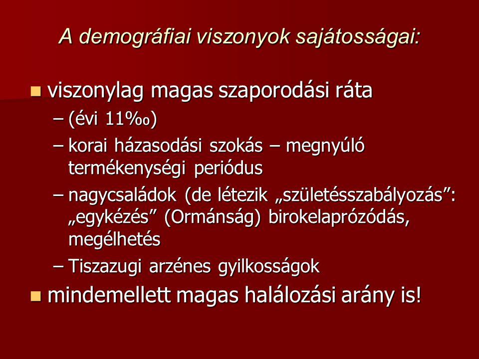 A demográfiai viszonyok sajátosságai: