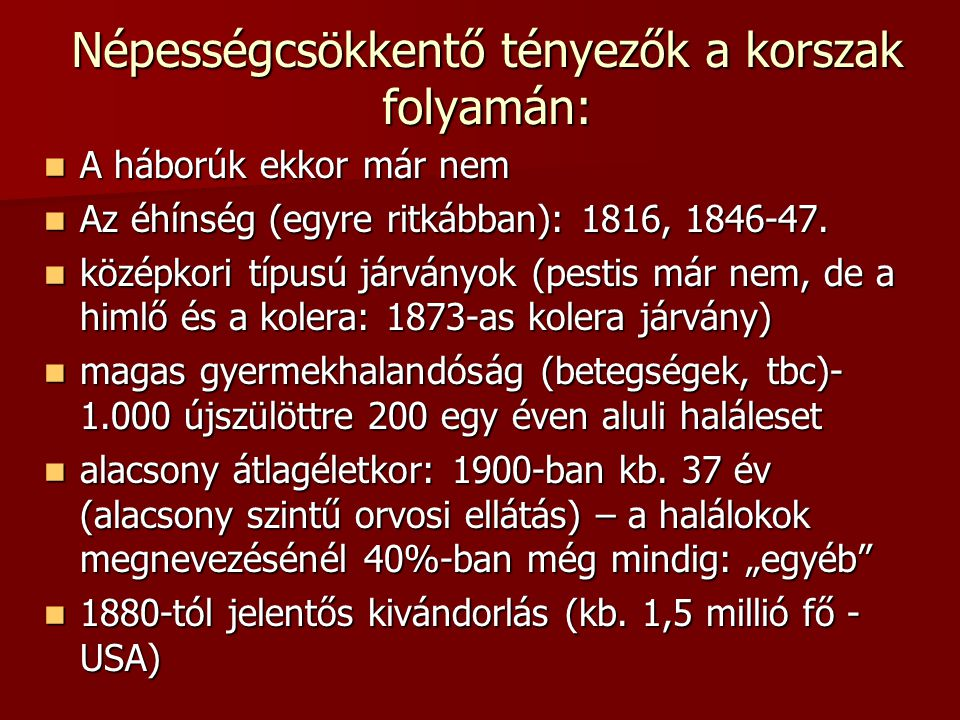 Népességcsökkentő tényezők a korszak folyamán: