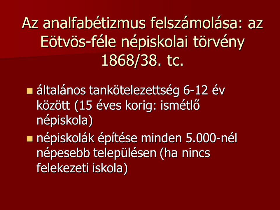 Az analfabétizmus felszámolása: az Eötvös-féle népiskolai törvény 1868/38. tc.