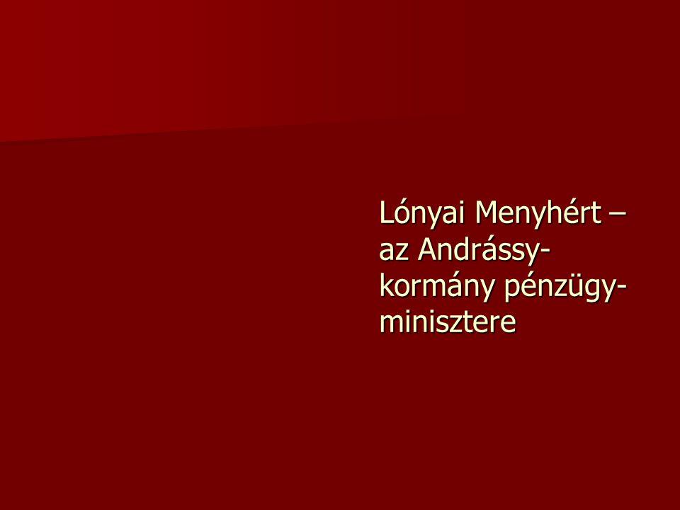 Lónyai Menyhért – az Andrássy-kormány pénzügy-minisztere