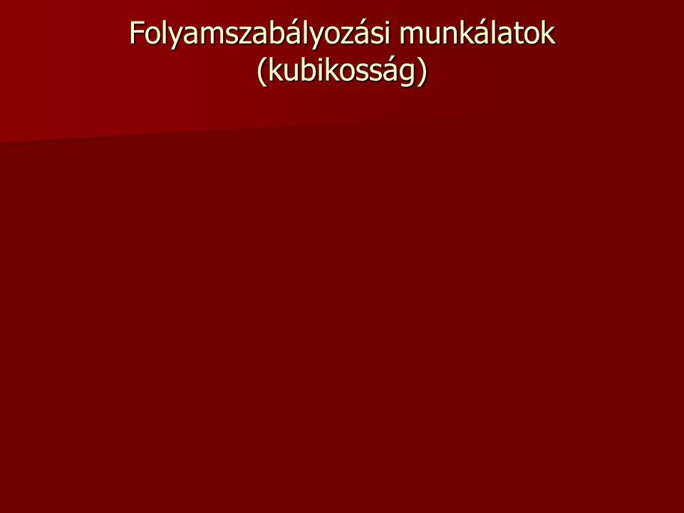 Folyamszabályozási munkálatok (kubikosság)