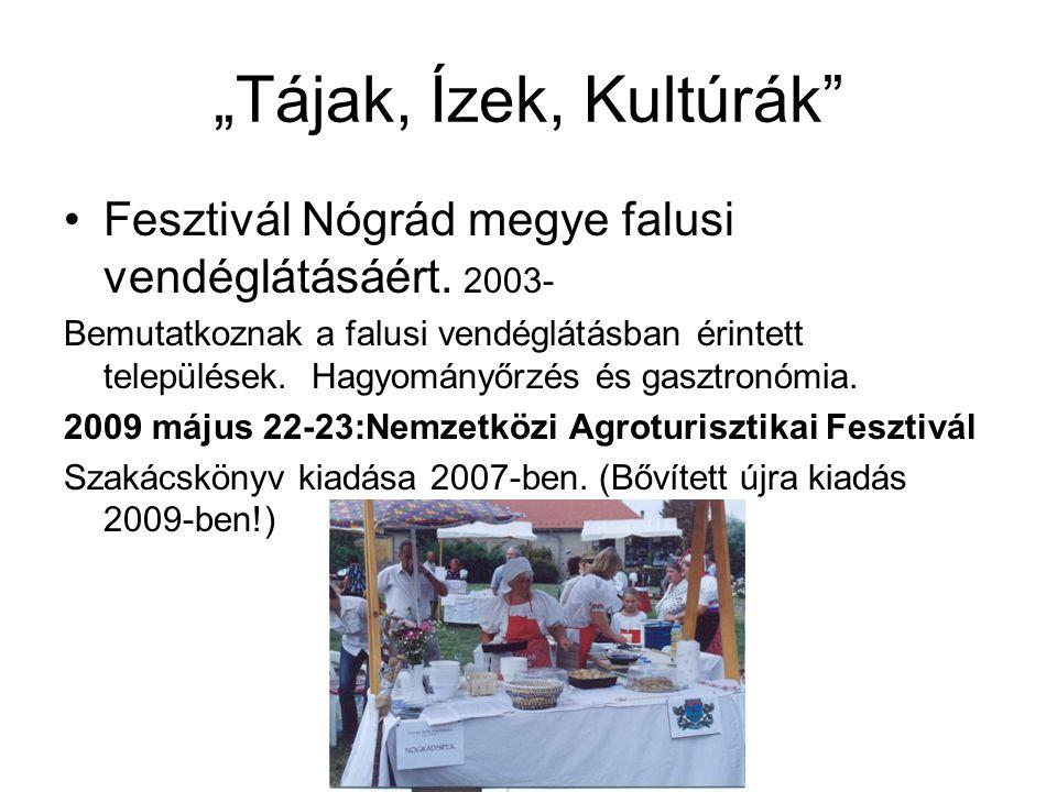 """""""Tájak, Ízek, Kultúrák Fesztivál Nógrád megye falusi vendéglátásáért. 2003-"""
