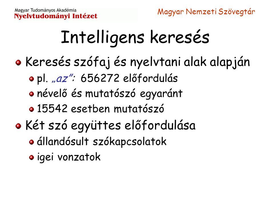 Intelligens keresés Keresés szófaj és nyelvtani alak alapján