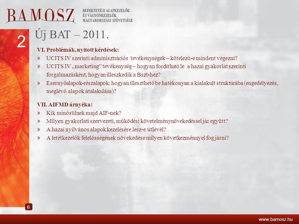 2 Új BAT – 2011. VI. Problémák, nyitott kérdések: