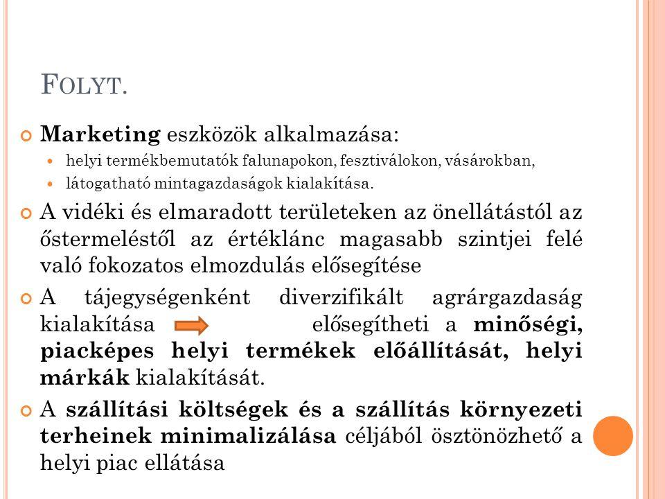 Folyt. Marketing eszközök alkalmazása: