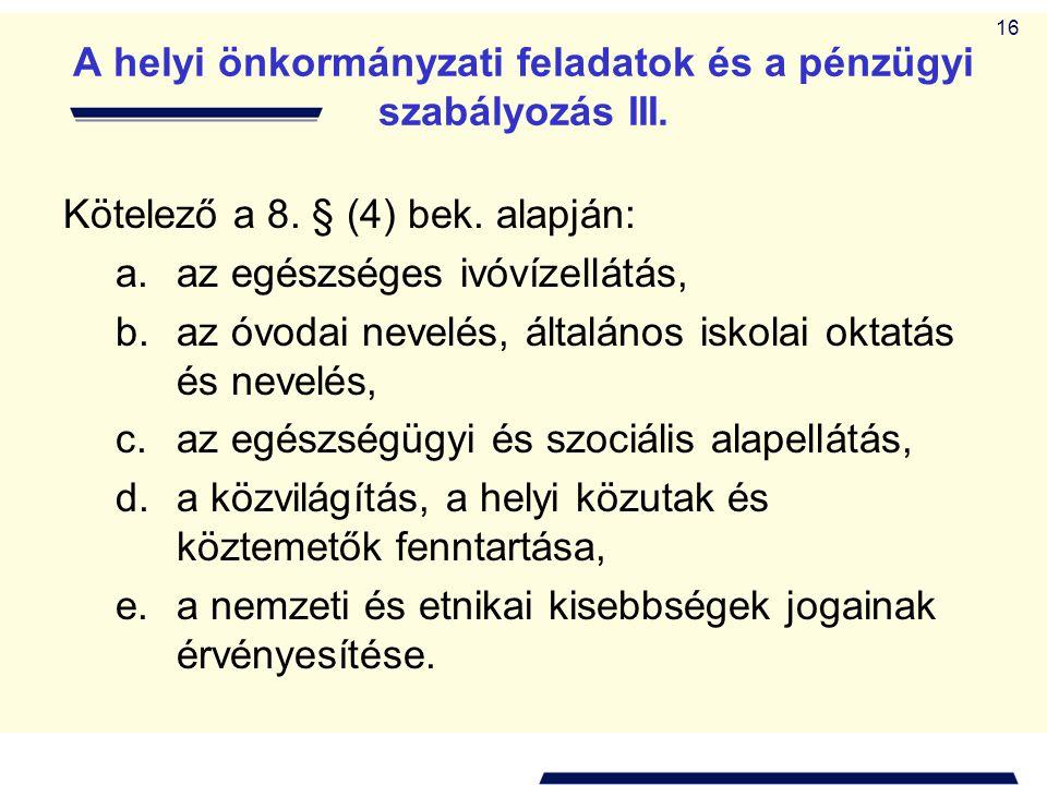 A helyi önkormányzati feladatok és a pénzügyi szabályozás III.