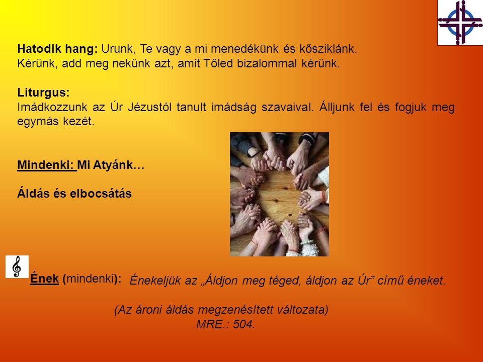 Hatodik hang: Urunk, Te vagy a mi menedékünk és kősziklánk.