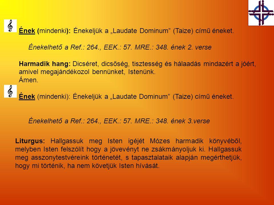 """Ének (mindenki): Énekeljük a """"Laudate Dominum (Taize) című éneket."""