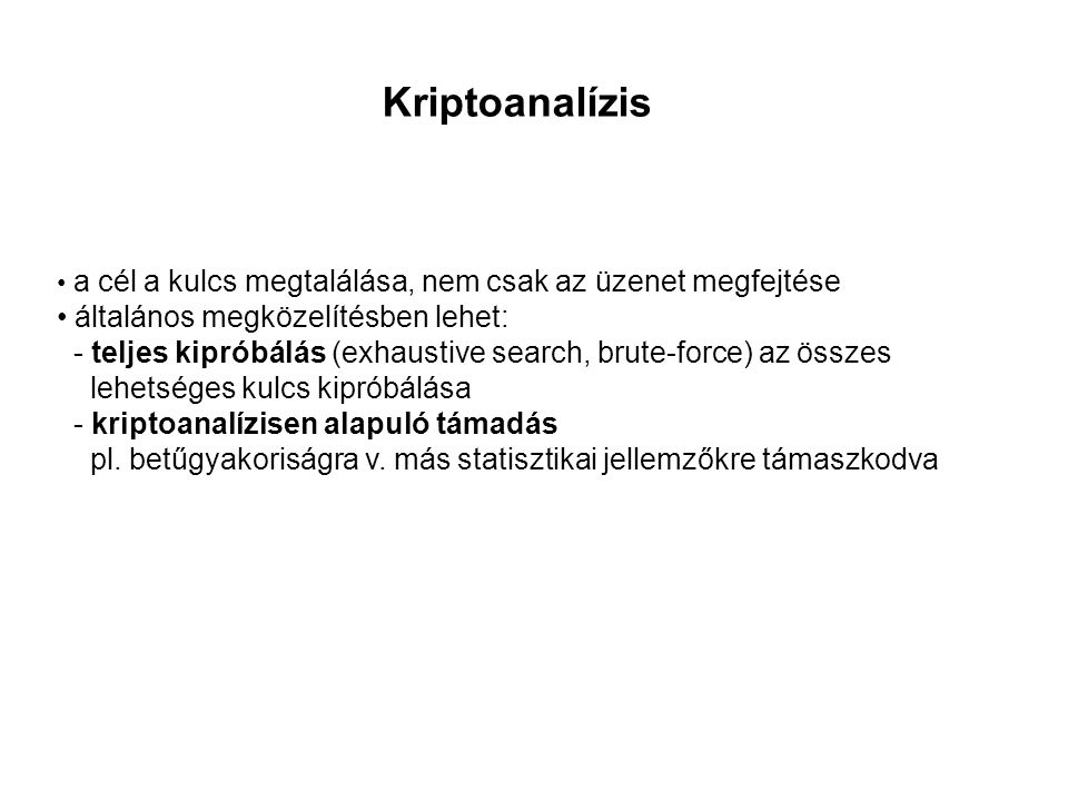 Kriptoanalízis általános megközelítésben lehet: