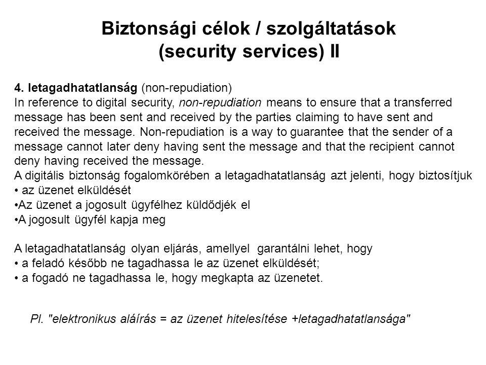 Biztonsági célok / szolgáltatások (security services) II