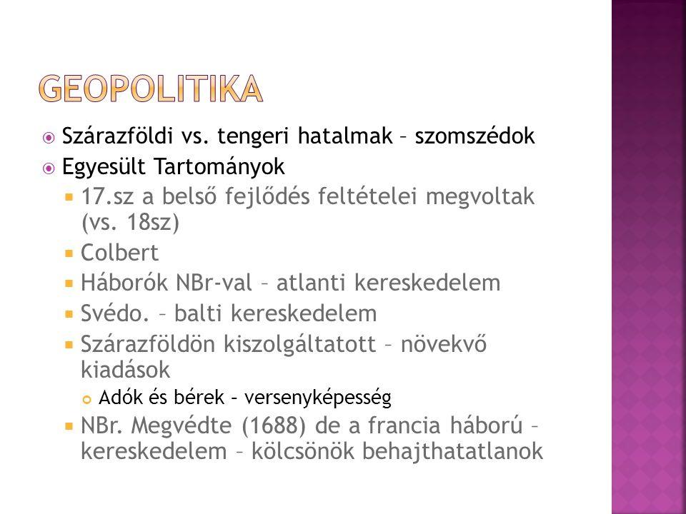 Geopolitika 17.sz a belső fejlődés feltételei megvoltak (vs. 18sz)