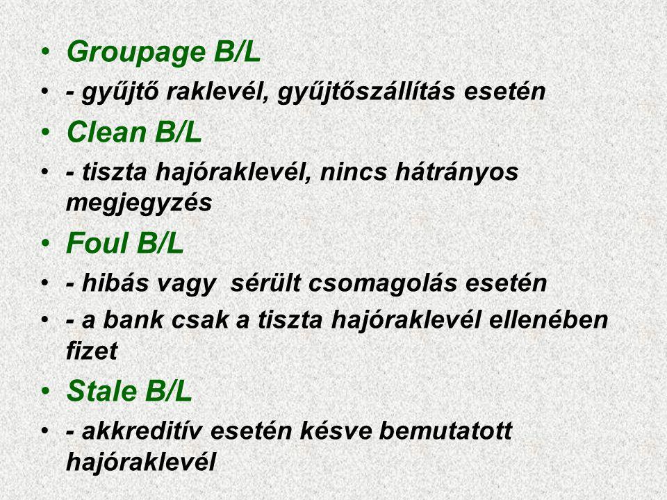 Groupage B/L Clean B/L Foul B/L Stale B/L