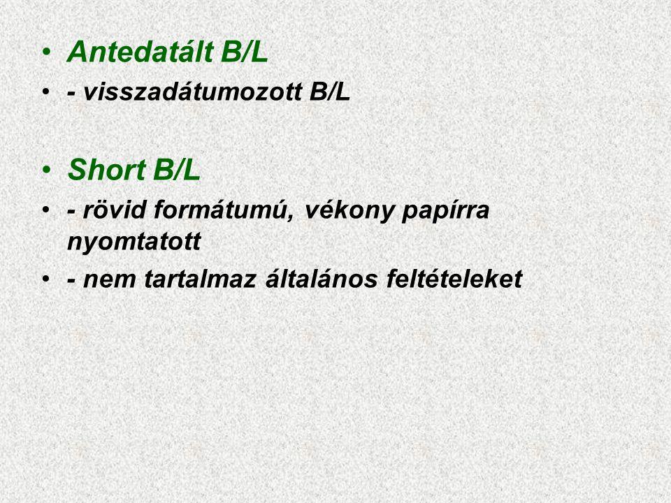 Antedatált B/L Short B/L - visszadátumozott B/L