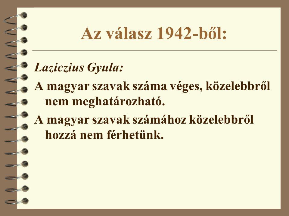 Az válasz 1942-ből: Laziczius Gyula: