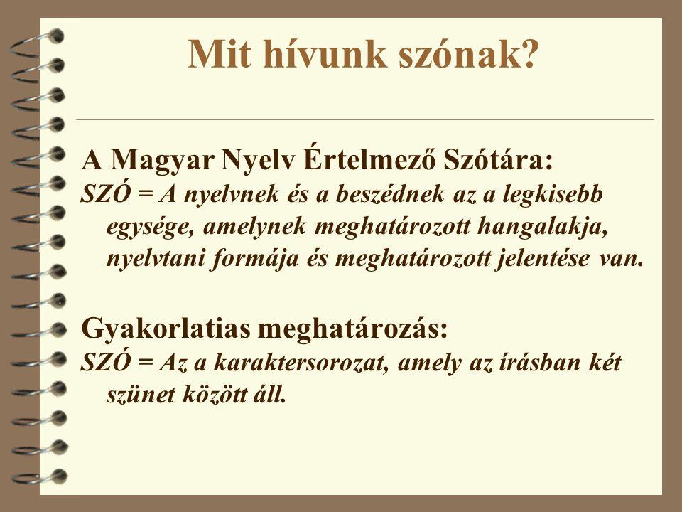 Mit hívunk szónak A Magyar Nyelv Értelmező Szótára: