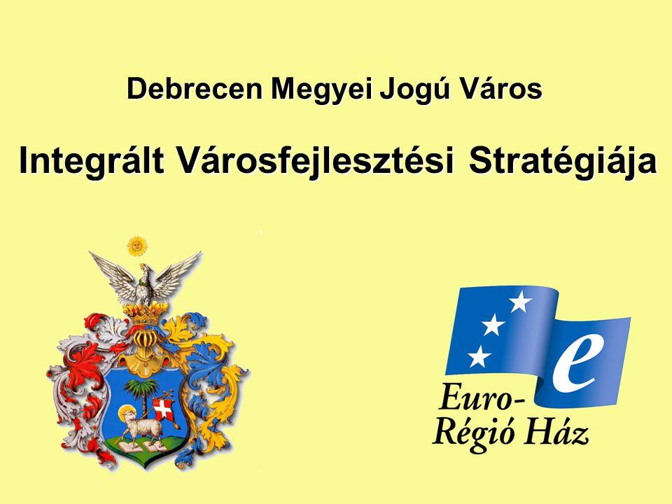 Debrecen Megyei Jogú Város Integrált Városfejlesztési Stratégiája
