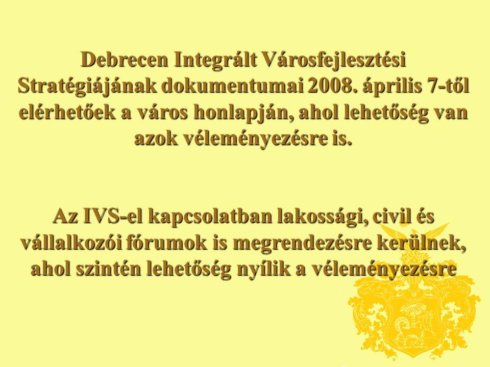 Debrecen Integrált Városfejlesztési Stratégiájának dokumentumai 2008