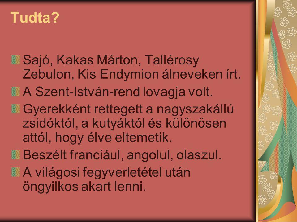 Tudta Sajó, Kakas Márton, Tallérosy Zebulon, Kis Endymion álneveken írt. A Szent-István-rend lovagja volt.