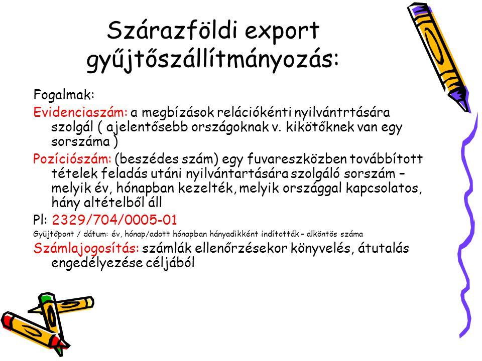 Szárazföldi export gyűjtőszállítmányozás: