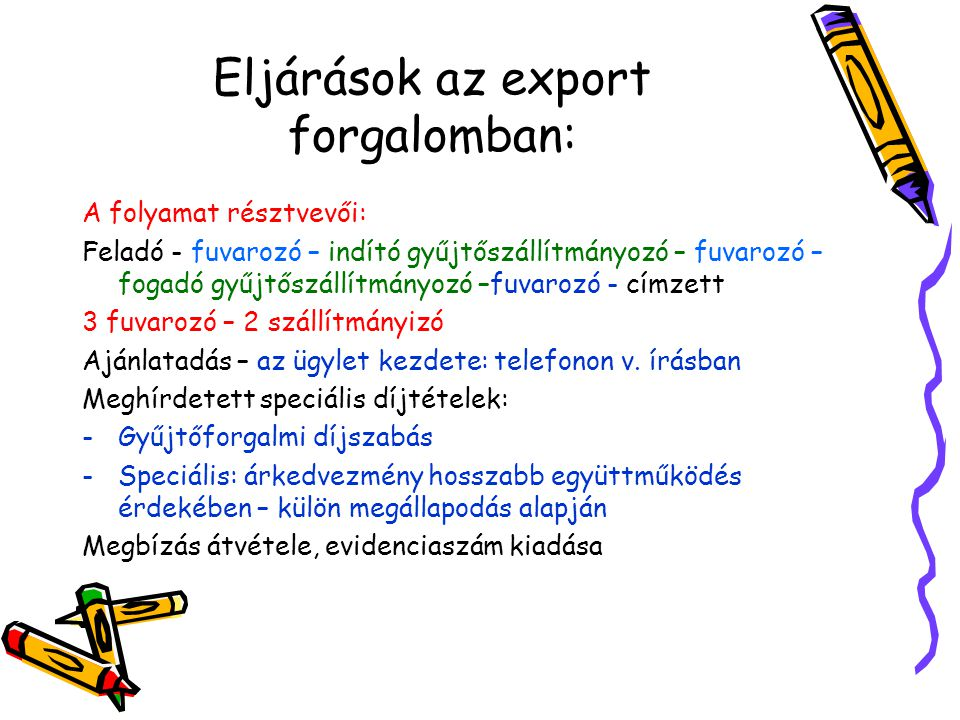 Eljárások az export forgalomban:
