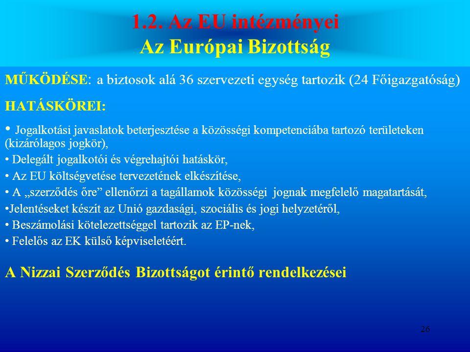 1.2. Az EU intézményei Az Európai Bizottság
