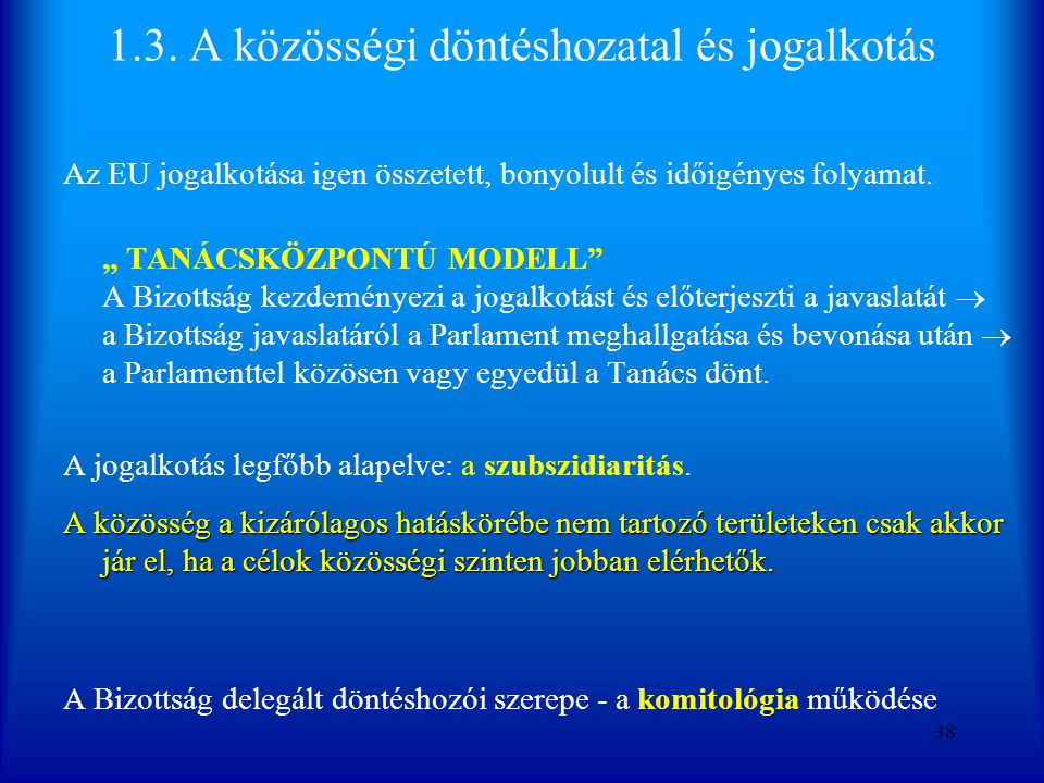 1.3. A közösségi döntéshozatal és jogalkotás
