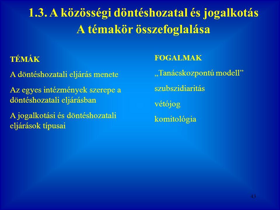 1.3. A közösségi döntéshozatal és jogalkotás A témakör összefoglalása