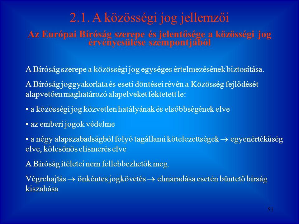 2.1. A közösségi jog jellemzői