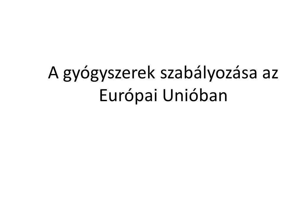 A gyógyszerek szabályozása az Európai Unióban
