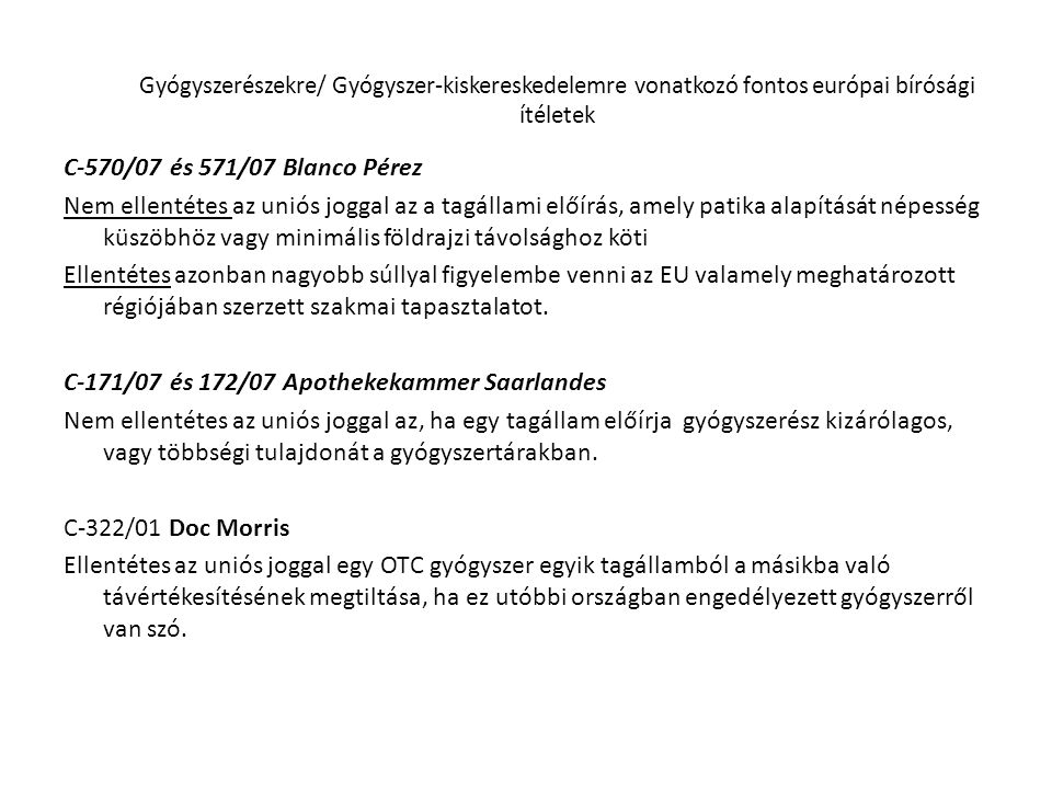 Gyógyszerészekre/ Gyógyszer-kiskereskedelemre vonatkozó fontos európai bírósági ítéletek