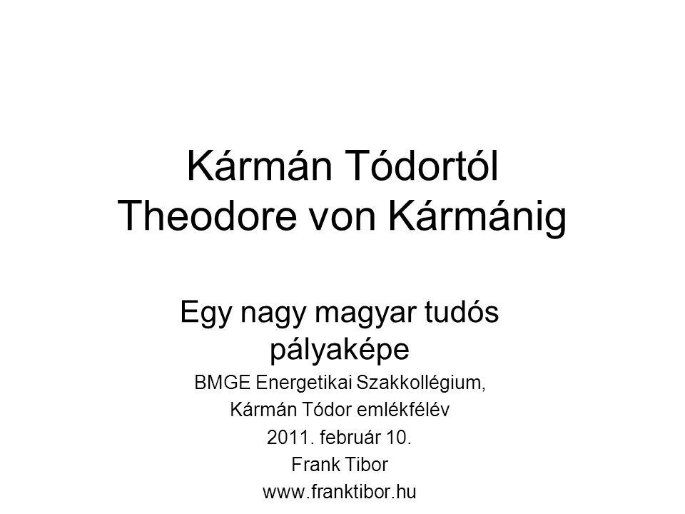 Kármán Tódortól Theodore von Kármánig