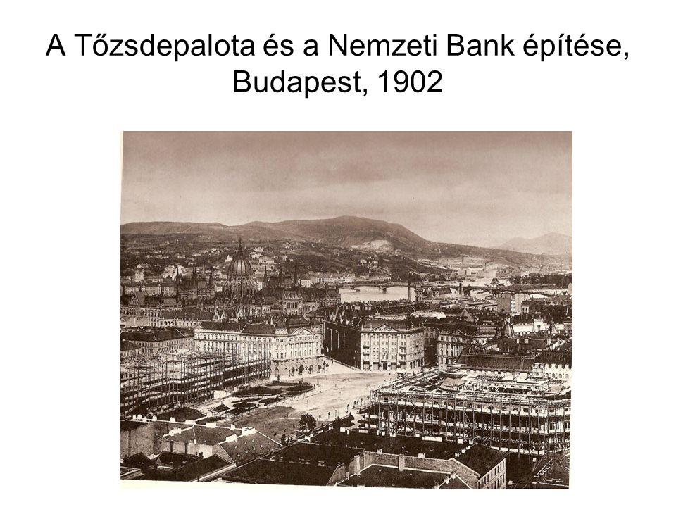 A Tőzsdepalota és a Nemzeti Bank építése, Budapest, 1902