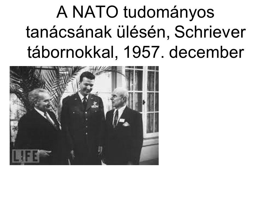A NATO tudományos tanácsának ülésén, Schriever tábornokkal, 1957