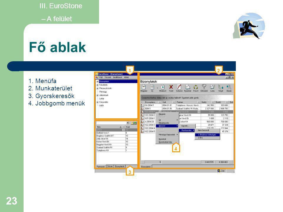 Fő ablak III. EuroStone – A felület 1. Menüfa 2. Munkaterület