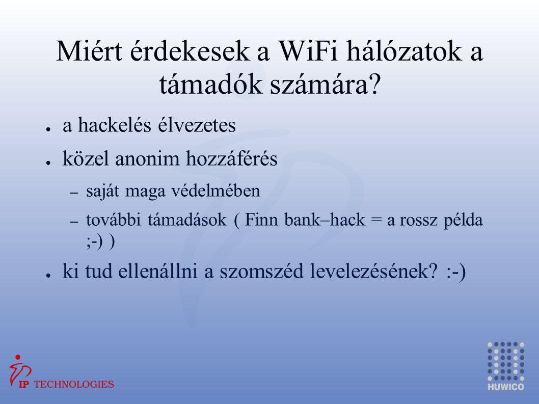 Miért érdekesek a WiFi hálózatok a támadók számára