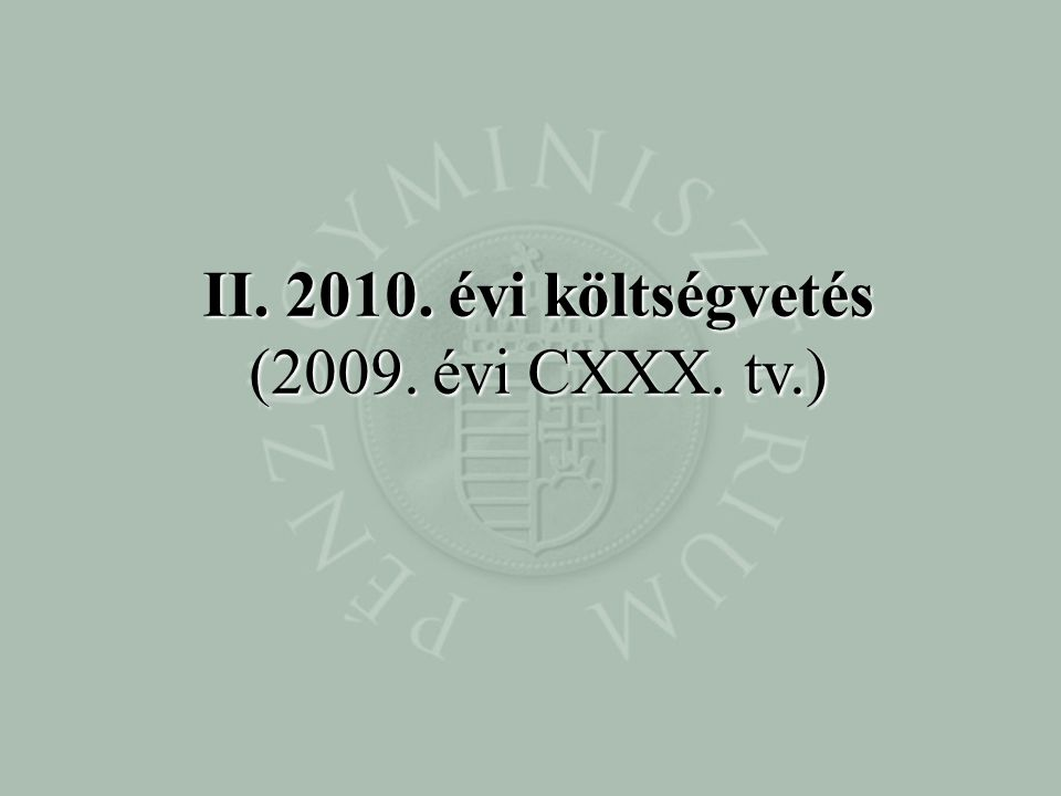 II. 2010. évi költségvetés (2009. évi CXXX. tv.)